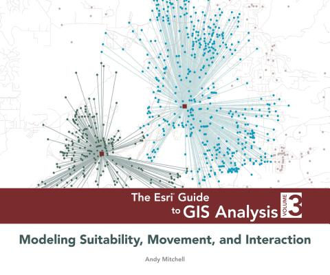 The Esri Guide to Gis Analysis By Mitchell, Andy